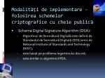 modalit i de implementare folosirea schemelor criptografice cu cheie public1