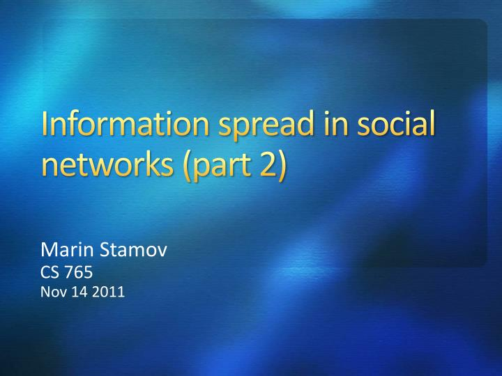 Information spread in social networks part 2