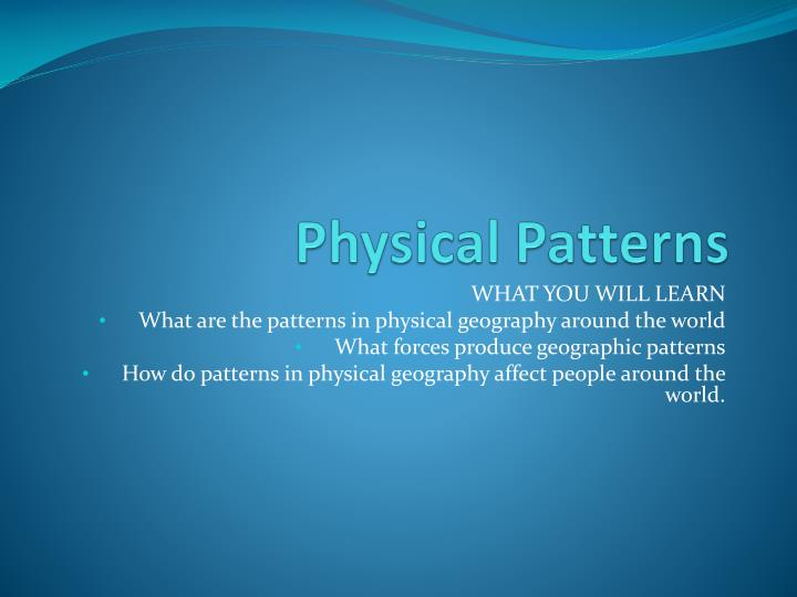 Physical patterns