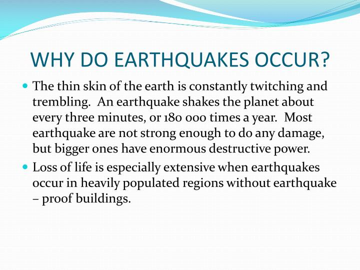 WHY DO EARTHQUAKES OCCUR?
