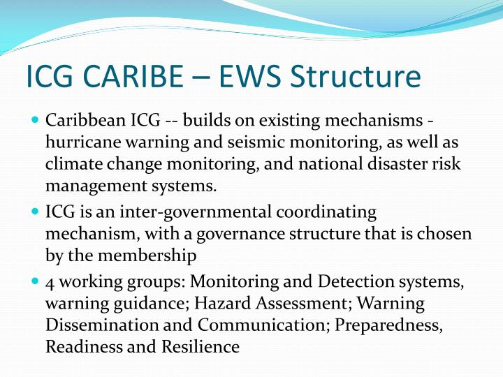 ICG CARIBE – EWS Structure