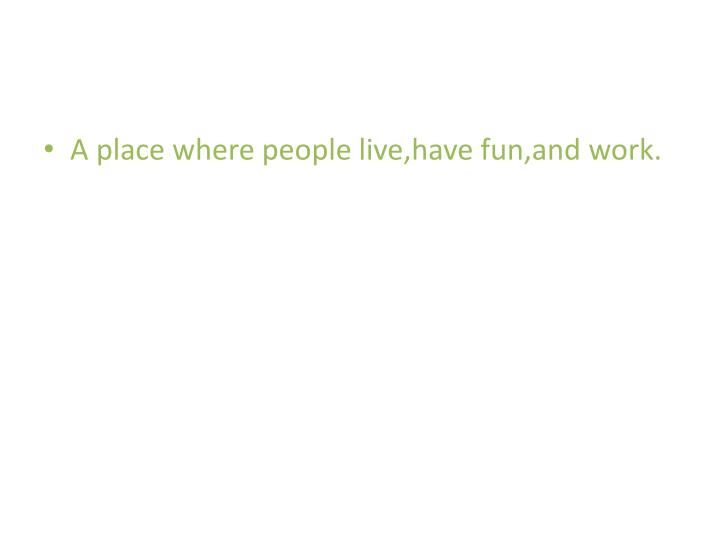 A place where people