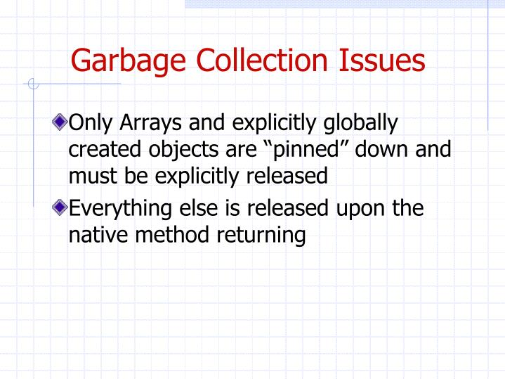 Garbage Collection Issues