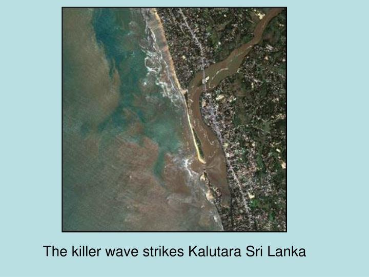 The killer wave strikes Kalutara Sri Lanka