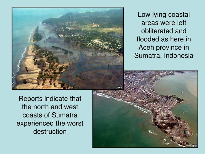 Low lying coastal areas were left obliterated and flooded as here in Aceh province in  Sumatra, Indonesia