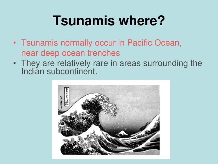 Tsunamis where?