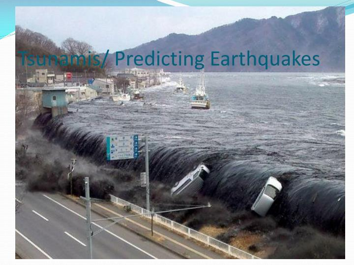 Tsunamis predicting earthquakes