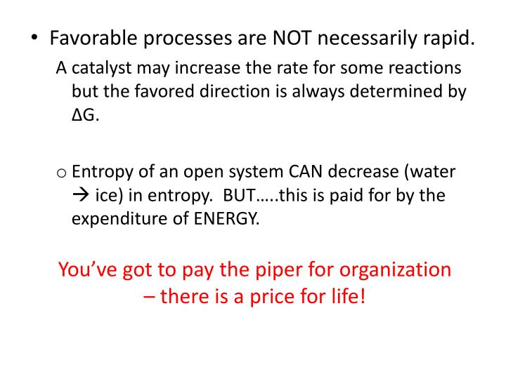 Favorable processes are NOT necessarily rapid.