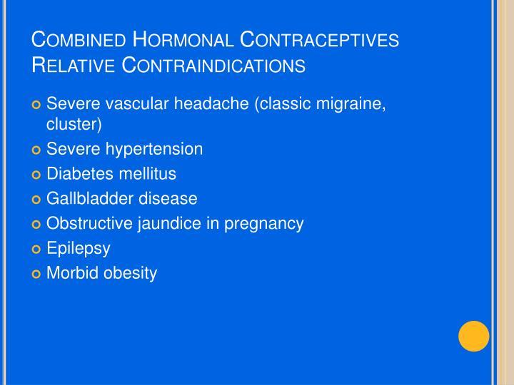 Combined Hormonal Contraceptives Relative Contraindications
