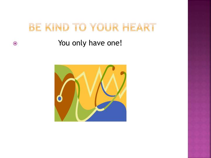 Be kind to your heart