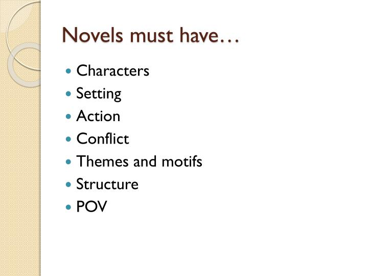 Novels must have…