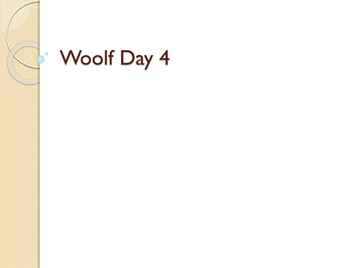 Woolf day 4
