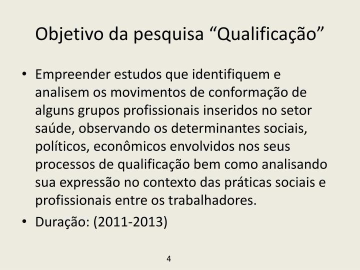 """Objetivo da pesquisa """"Qualificação"""""""