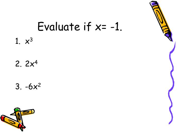 Evaluate if x= -1.