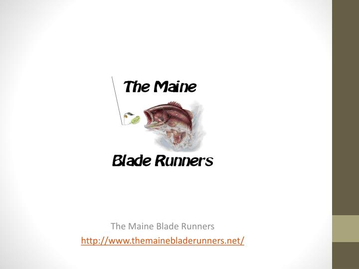 The Maine Blade Runners