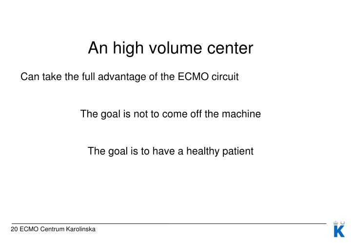 An high volume center