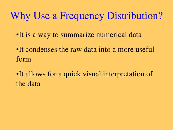 Why Use a Frequency Distribution?