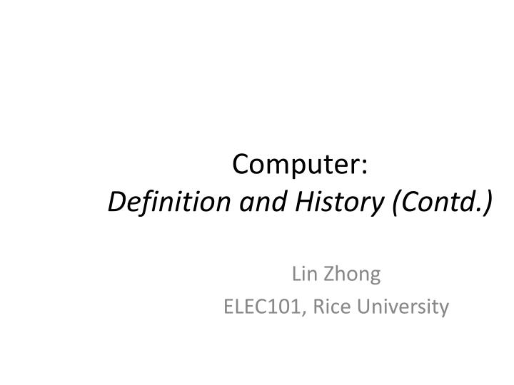 Computer definition and history contd