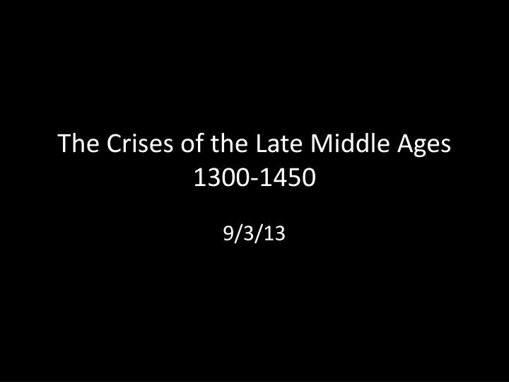 The crises of the late middle ages 1300 1450