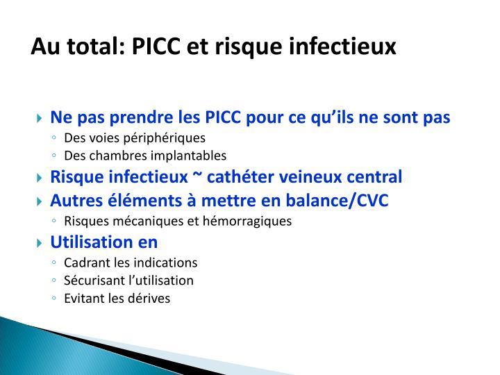 Au total: PICC et risque infectieux