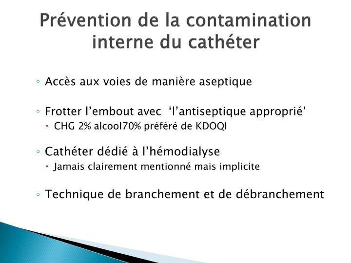 Prévention de la contamination interne du cathéter