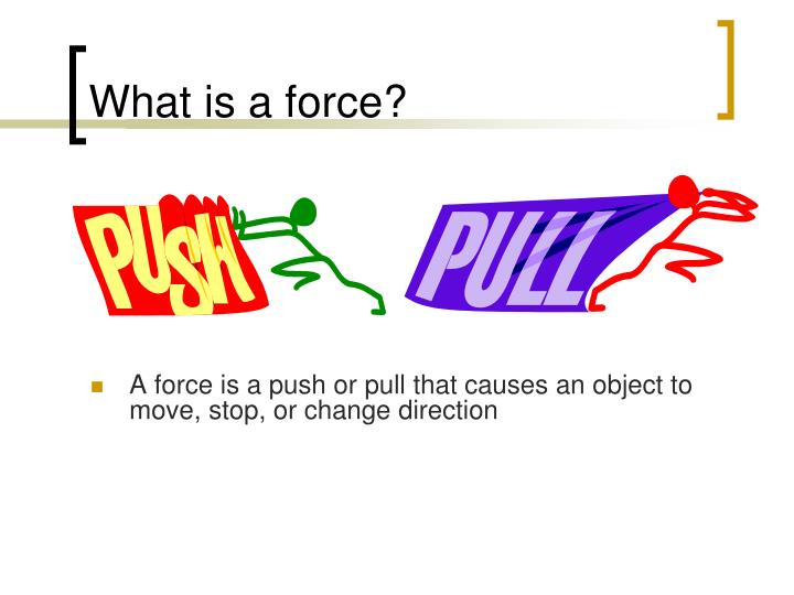 What is a force?
