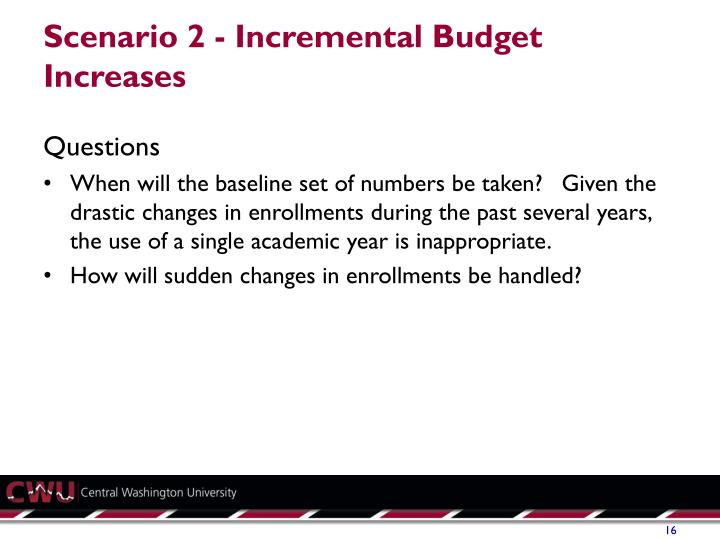 Scenario 2 - Incremental Budget Increases