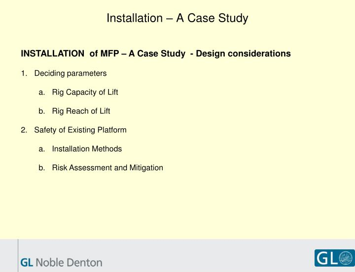 Installation – A Case Study