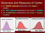 skewness and measures of center