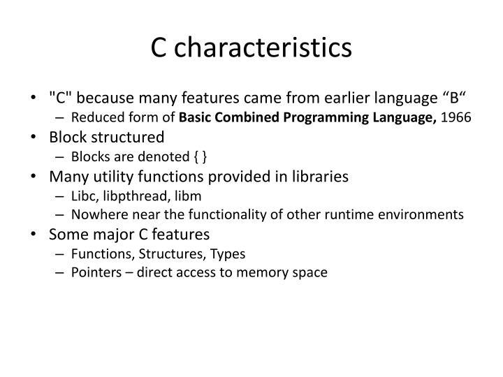 C characteristics
