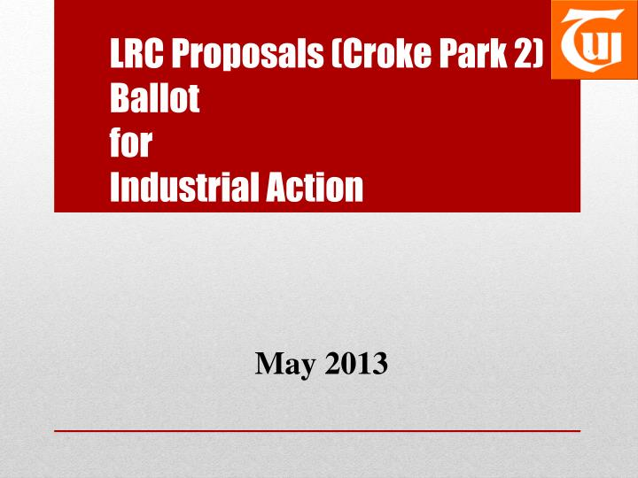 Lrc proposals croke park 2 ballot for industrial action