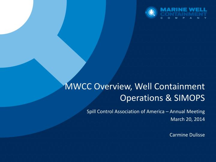 Mwcc overview well containment operations simops