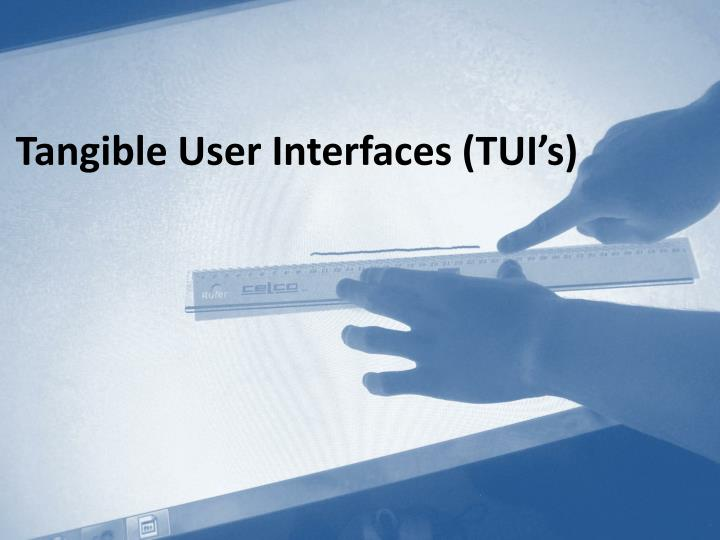 Tangible user interfaces tui s