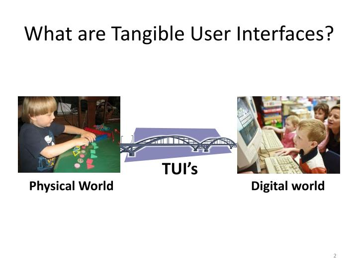 What are tangible user interfaces