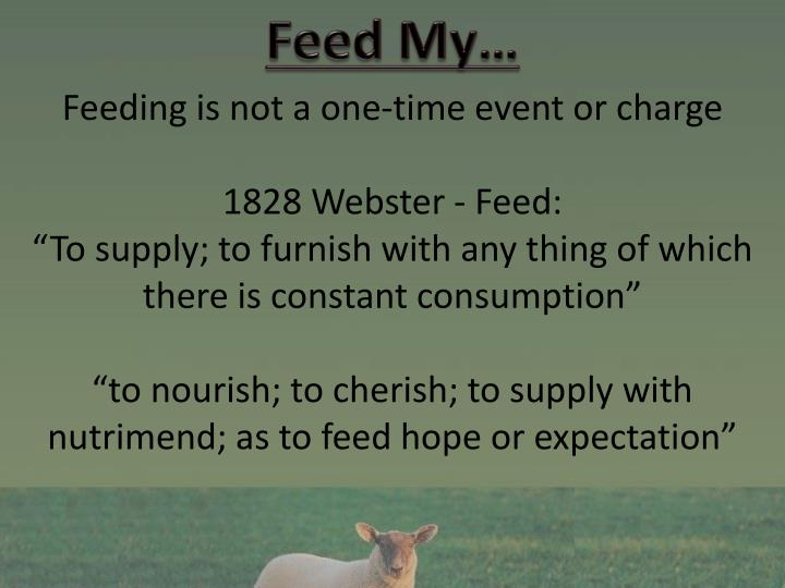 Feed My…