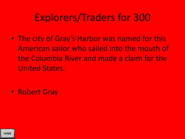 Explorers/Traders for 300