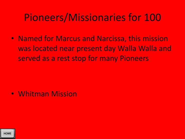 Pioneers/Missionaries for 100