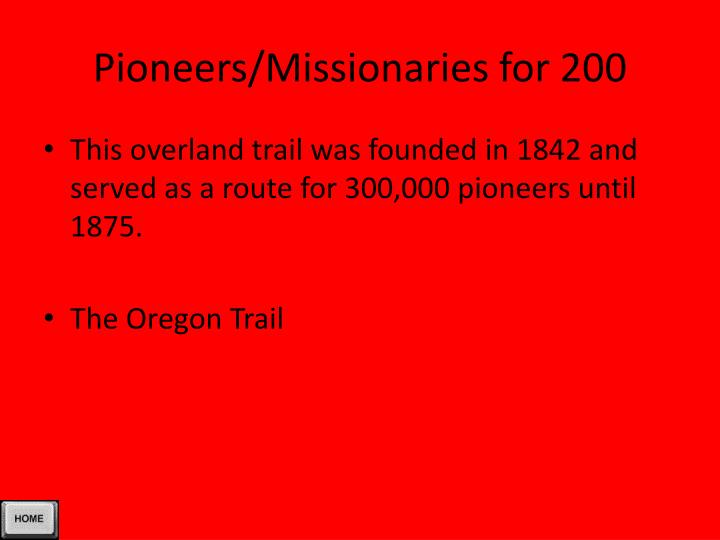 Pioneers/Missionaries for 200