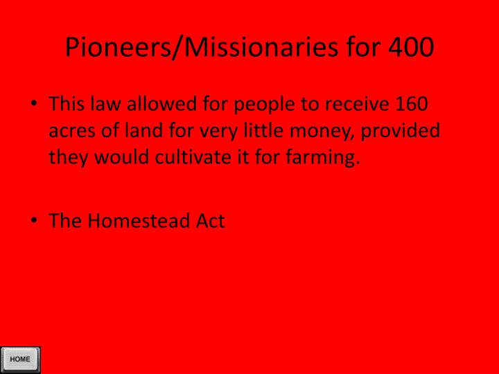 Pioneers/Missionaries for 400