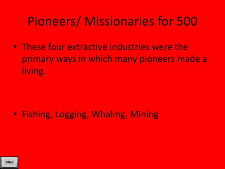 Pioneers/ Missionaries for 500