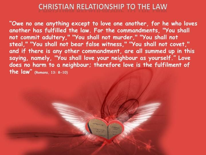 CHRISTIAN RELATIONSHIP TO THE LAW