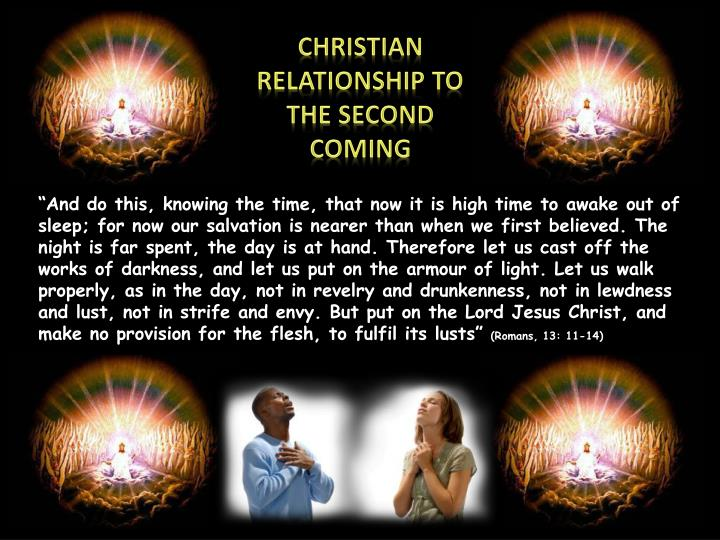 CHRISTIAN RELATIONSHIP TO THE SECOND COMING