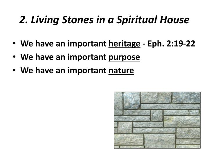 2. Living Stones in a Spiritual House