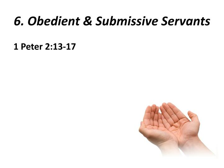 6. Obedient & Submissive Servants