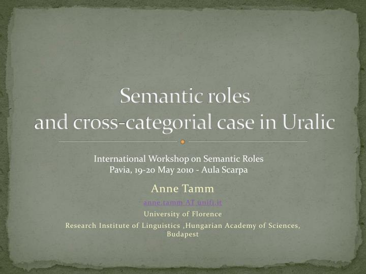 S emantic roles and cross categorial case in uralic