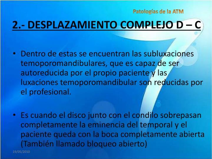 2.- DESPLAZAMIENTO COMPLEJO D – C