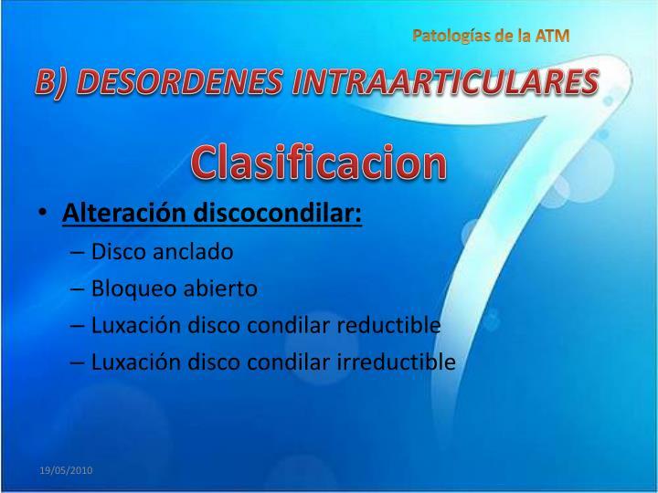 B) DESORDENES INTRAARTICULARES