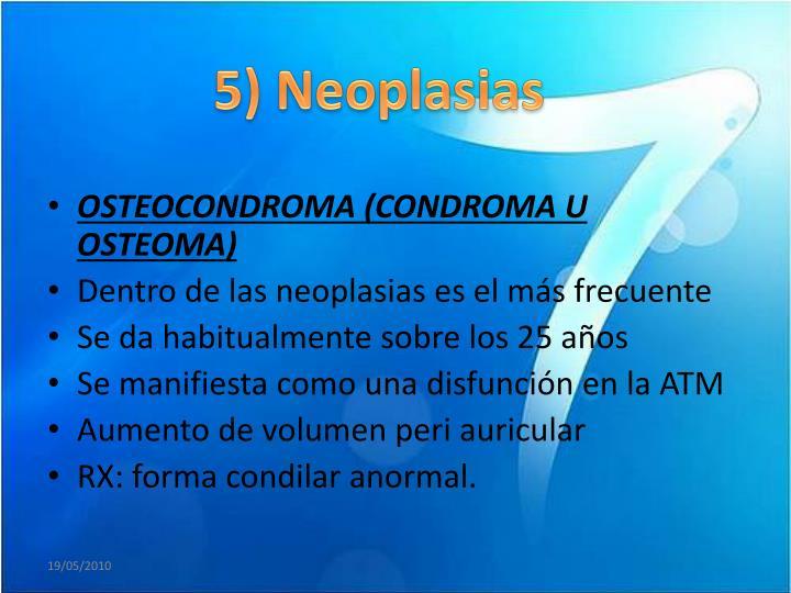 5) Neoplasias