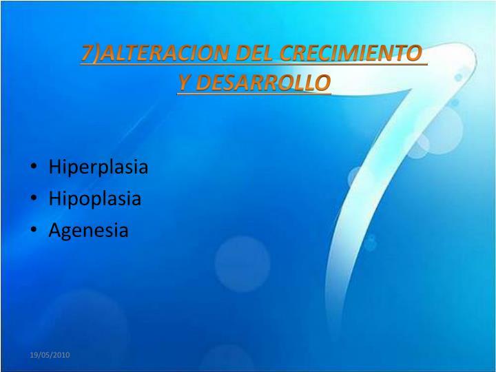 7)ALTERACION DEL CRECIMIENTO