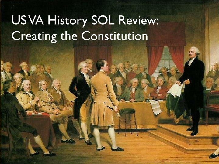 Us va history sol review creating the constitution